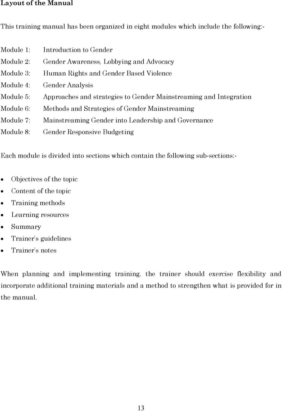 Strategies of Gender Mainstreaming Mainstreaming Gender into Leadership and Governance Gender Responsive Budgeting Each module is divided into sections which contain the following sub-sections:-