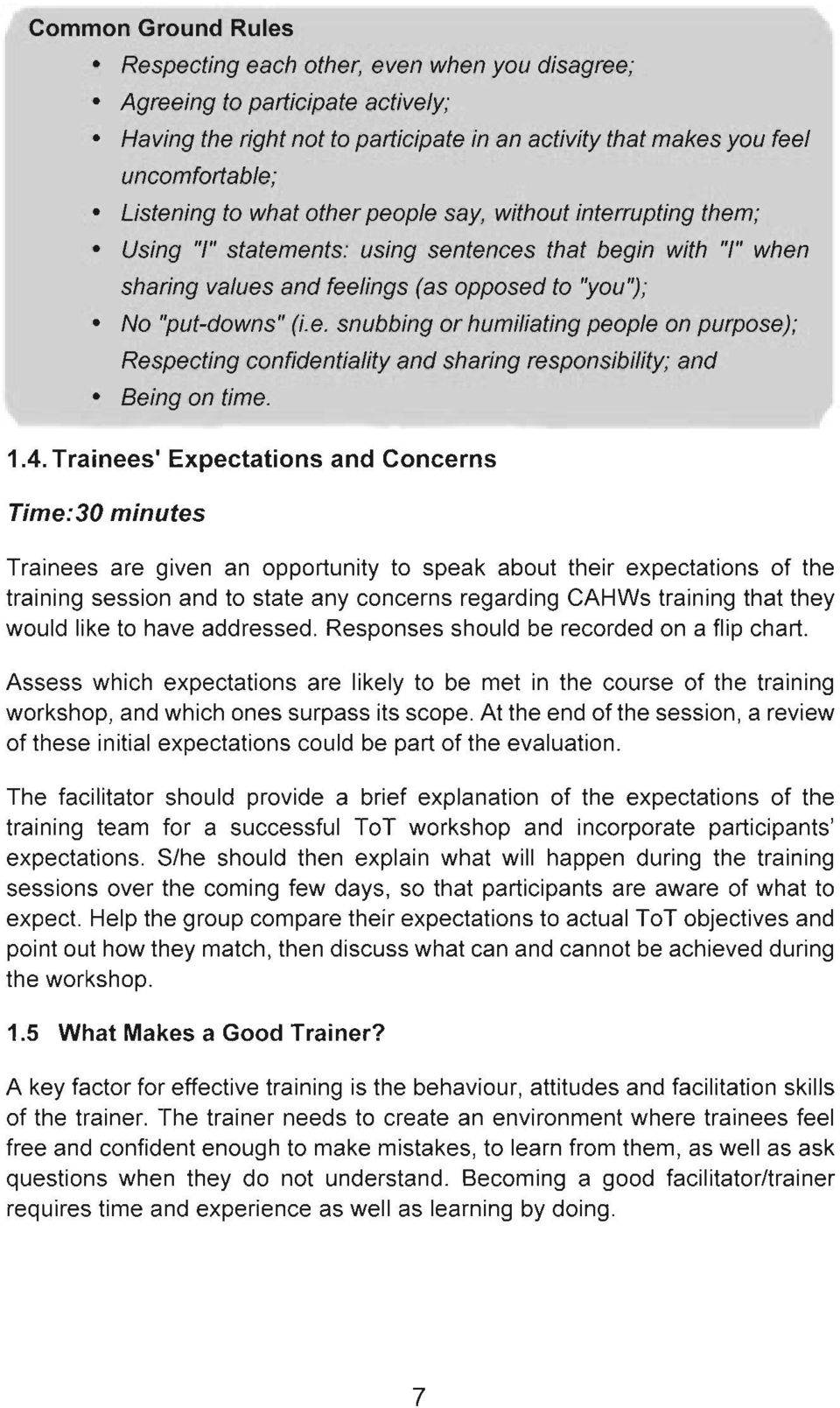 1.4. Trainees' Expectations and Concerns Time:30 minutes Trainees are given an opportunity to speak about their expectations of the training session and to state any concerns regarding CAHWs training