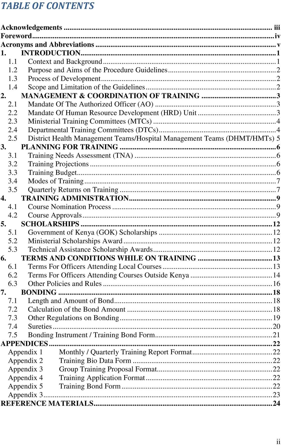 .. 3 2.3 Ministerial Training Committees (MTCs)... 4 2.4 Departmental Training Committees (DTCs)... 4 2.5 District Health Management Teams/Hospital Management Teams (DHMT/HMTs) 5 3.