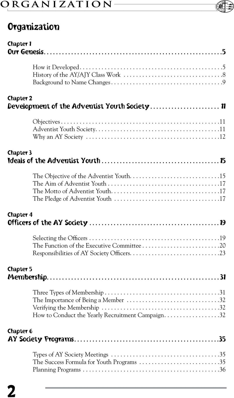 ..................................................11 Adventist Youth Society........................................11 Why an AY Society...........................................12 Chapter 3 Ideals of the Adventist Youth.
