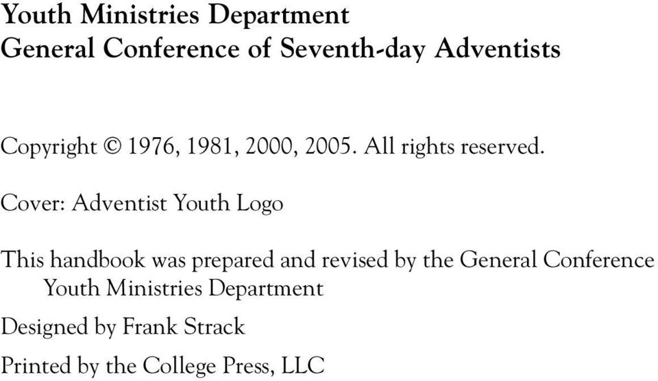 Cover: Adventist Youth Logo This handbook was prepared and revised by the