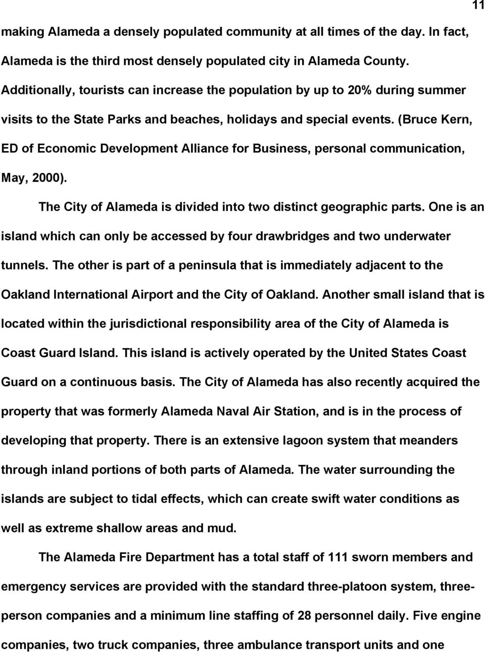 (Bruce Kern, ED of Economic Development Alliance for Business, personal communication, May, 2000). The City of Alameda is divided into two distinct geographic parts.