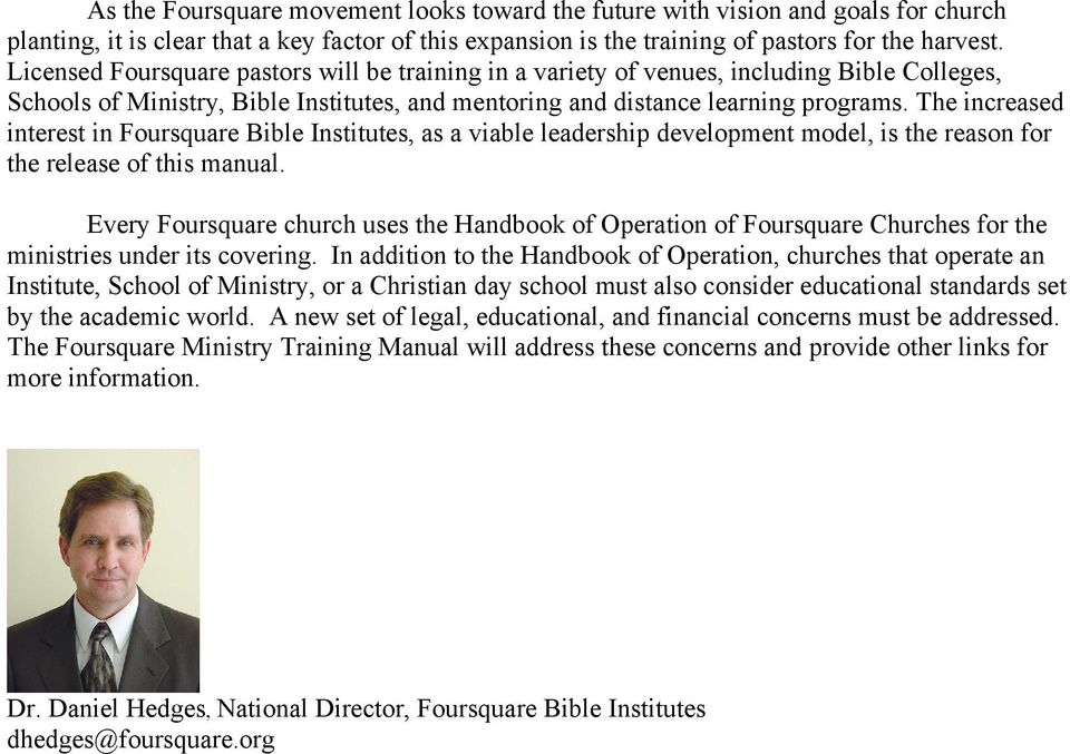 The increased interest in Foursquare Bible Institutes, as a viable leadership development model, is the reason for the release of this manual.