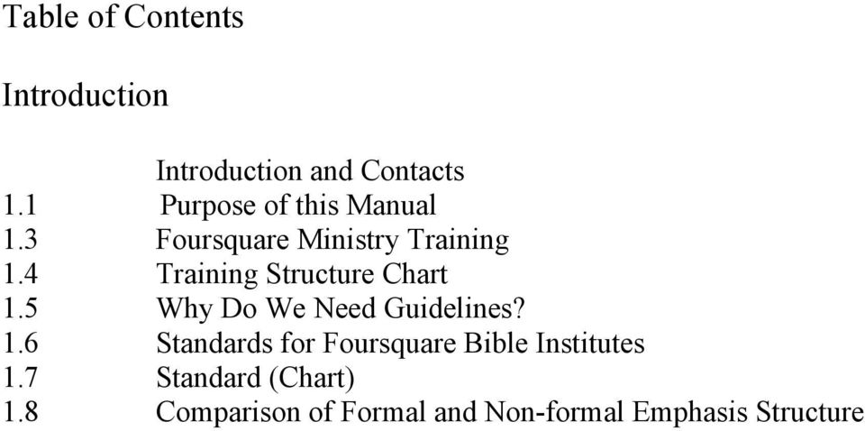 4 Training Structure Chart 1.5 Why Do We Need Guidelines? 1.6 Standards for Foursquare Bible Institutes 1.