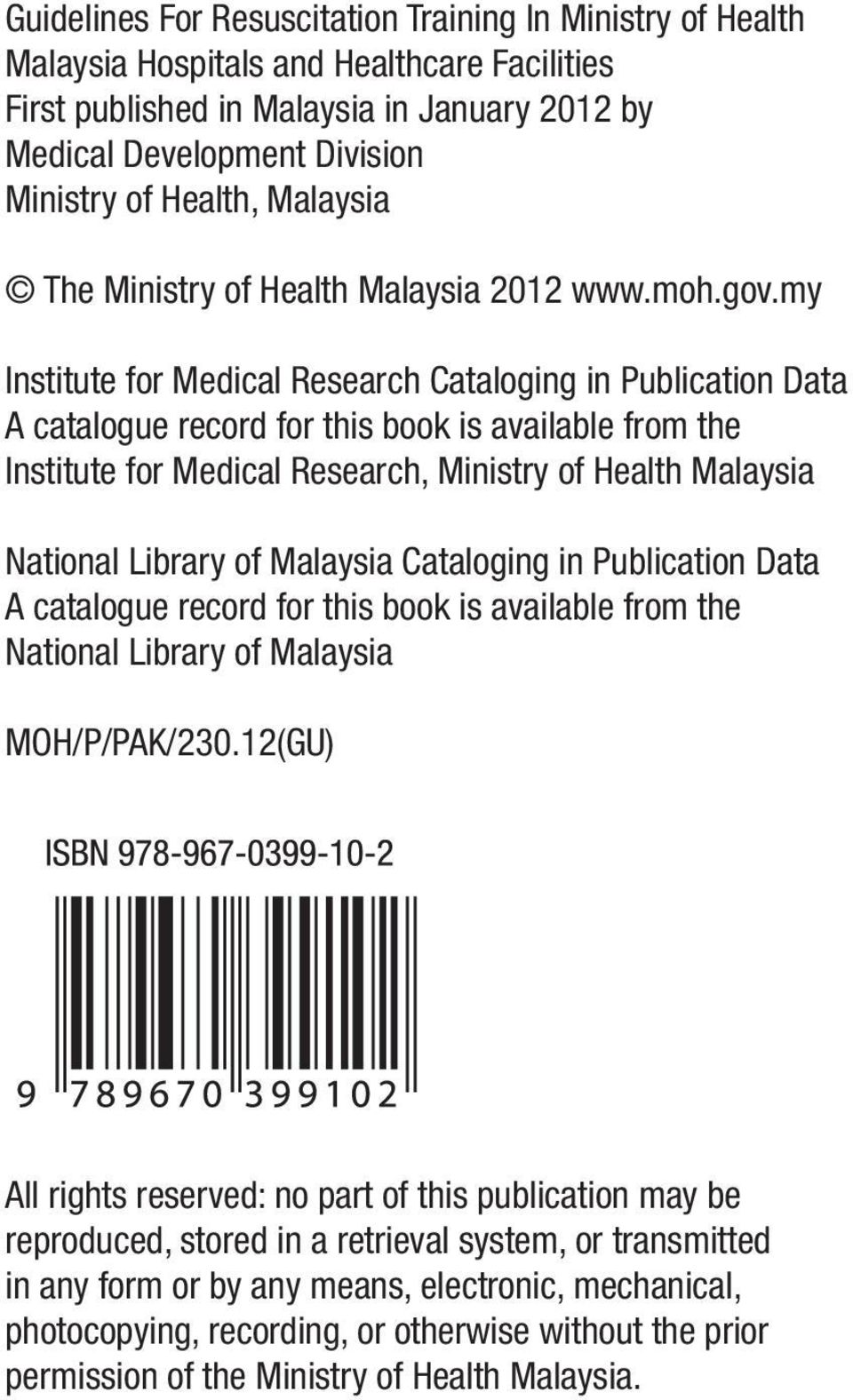 my Institute for Medical Research Cataloging in Publication Data A catalogue record for this book is available from the Institute for Medical Research, Ministry of Health Malaysia National Library of
