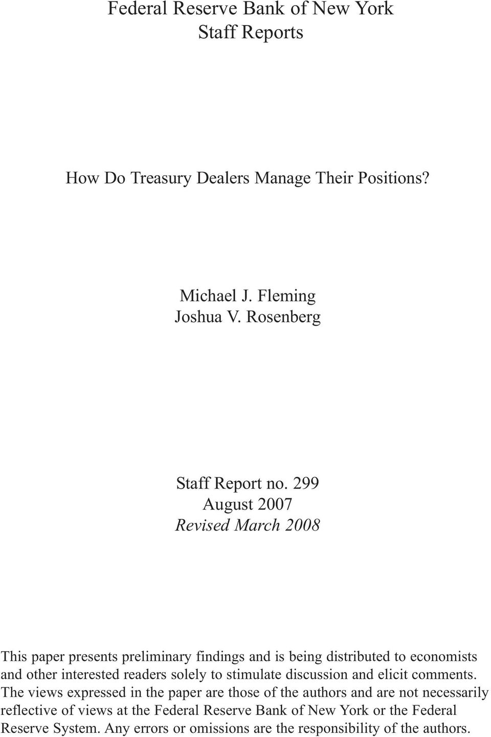 299 August 2007 Revised March 2008 This paper presents preliminary findings and is being distributed to economists and other interested readers