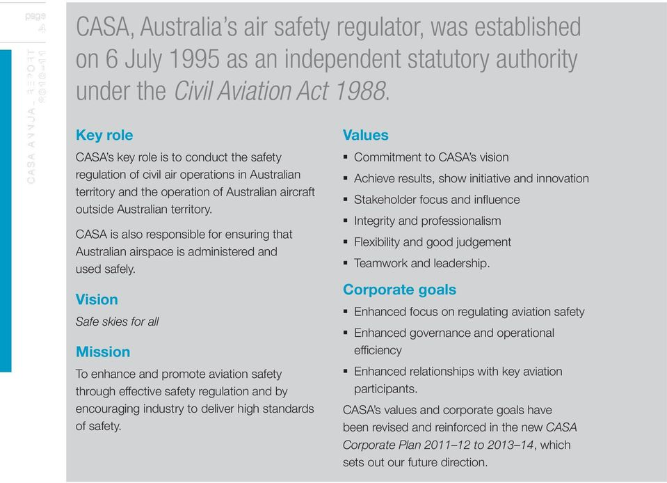 CASA is also responsible for ensuring that Australian airspace is administered and used safely.