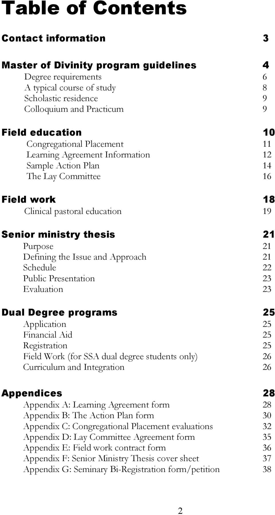 Issue and Approach 21 Schedule 22 Public Presentation 23 Evaluation 23 Dual Degree programs 25 Application 25 Financial Aid 25 Registration 25 Field Work (for SSA dual degree students only) 26