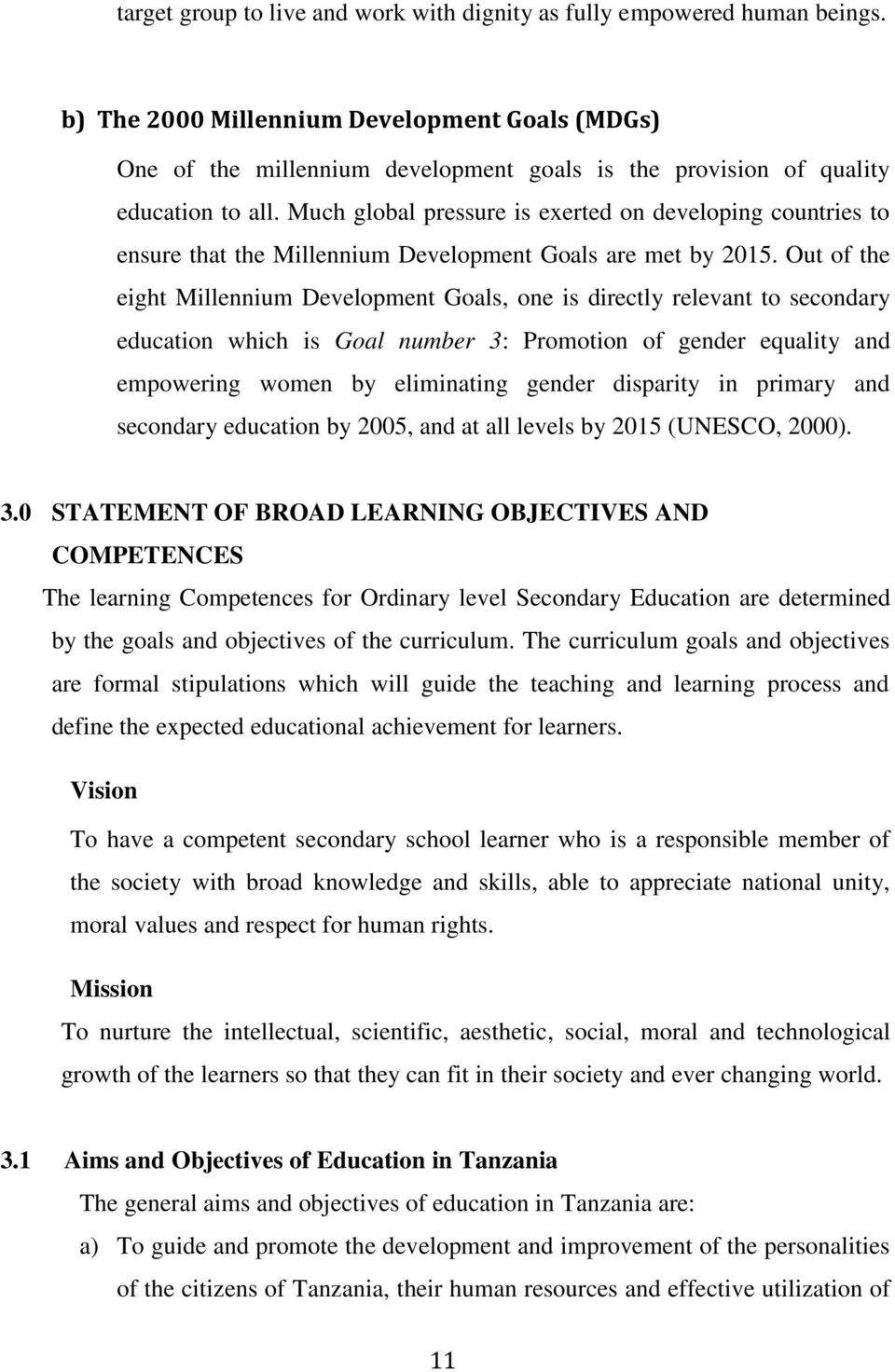 ministry of education and vocational training tanzania institute  much global pressure is exerted on developing countries to ensure that the millennium development goals are