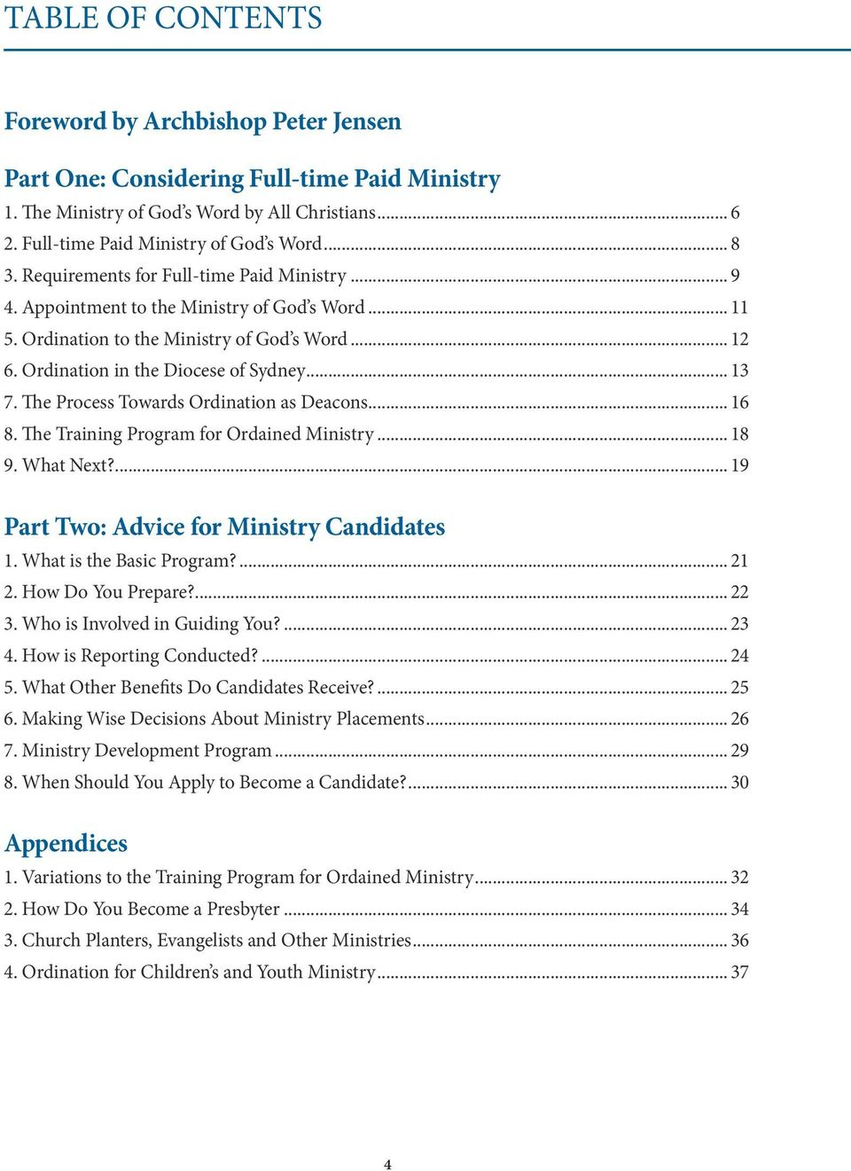 The Process Towards Ordination as Deacons... 16 8. The Training Program for Ordained Ministry... 18 9. What Next?... 19 Part Two: Advice for Ministry Candidates 1. What is the Basic Program?... 21 2.