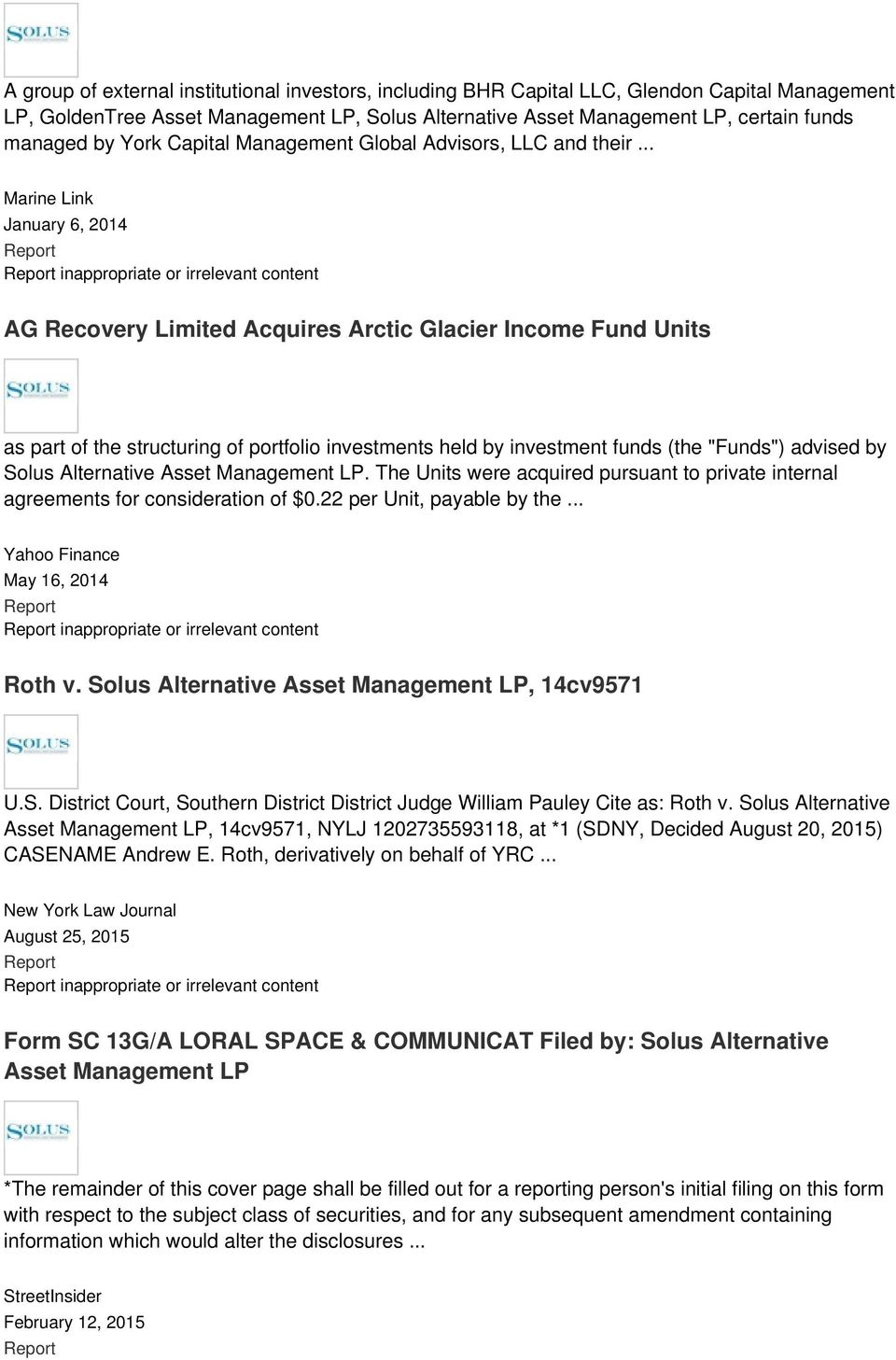 .. Marine Link January 6, 2014 inappropriate or irrelevant content AG Recovery Limited Acquires Arctic Glacier Income Fund Units as part of the structuring of portfolio investments held by investment