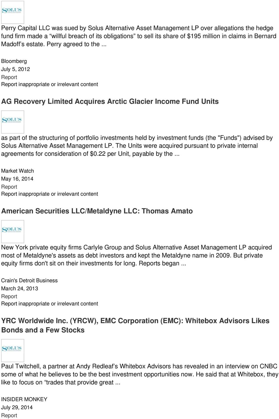 .. July 5, 2012 inappropriate or irrelevant content AG Recovery Limited Acquires Arctic Glacier Income Fund Units as part of the structuring of portfolio investments held by investment funds (the