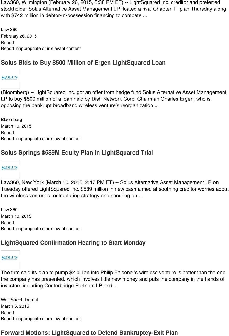 .. Law 360 February 26, 2015 inappropriate or irrelevant content Solus Bids to Buy $500 Million of Ergen LightSquared Loan () -- LightSquared Inc.