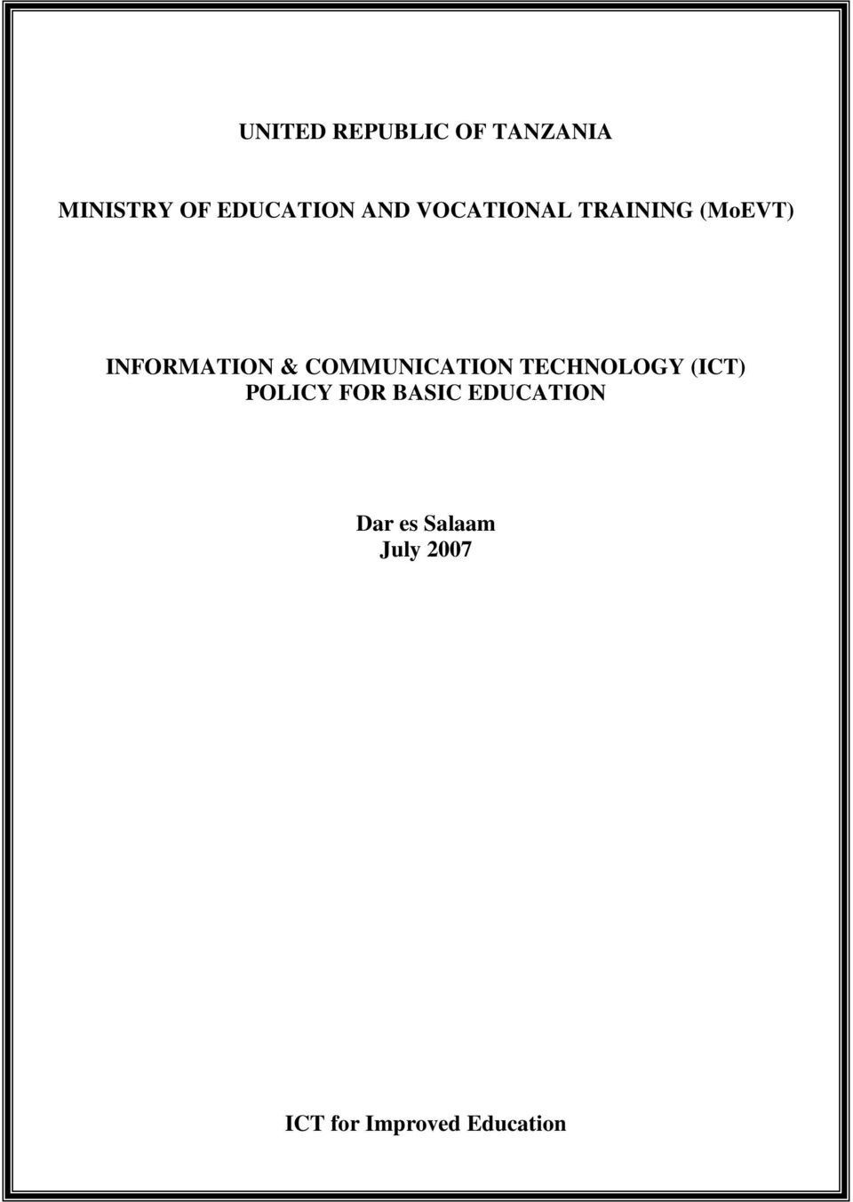 COMMUNICATION TECHNOLOGY (ICT) POLICY FOR BASIC