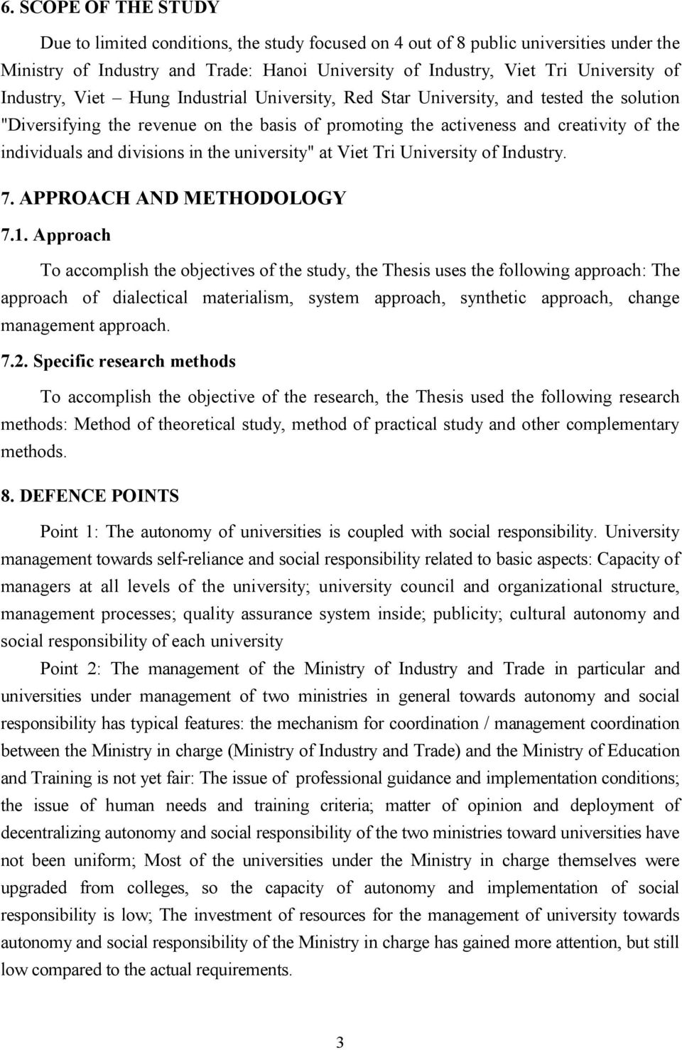 "divisions in the university"" at Viet Tri University of Industry. 7. APPROACH AND METHODOLOGY 7.1."