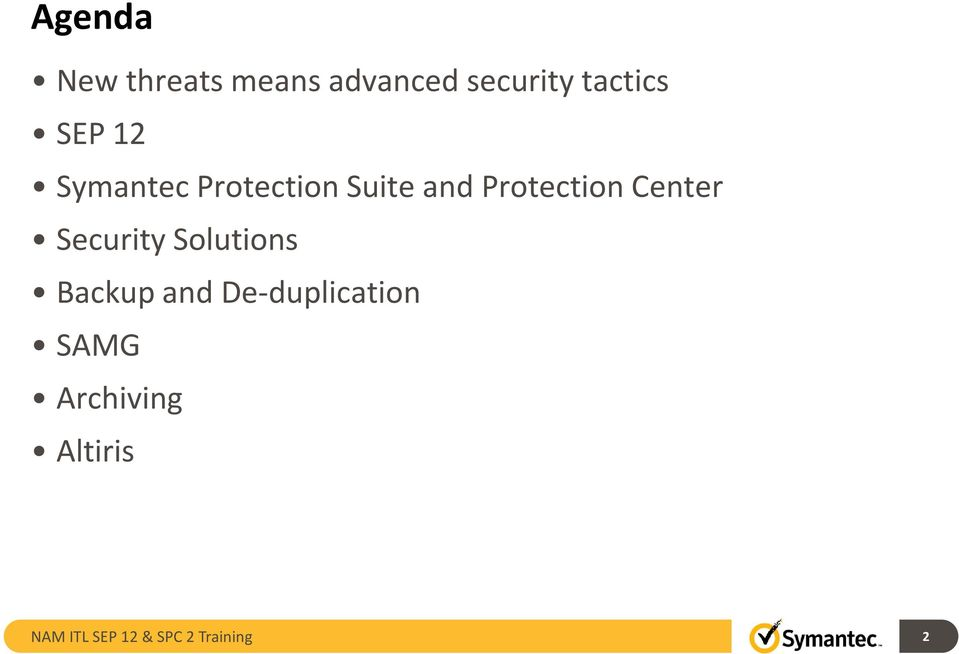 Center Security Solutions Backup and De-duplication