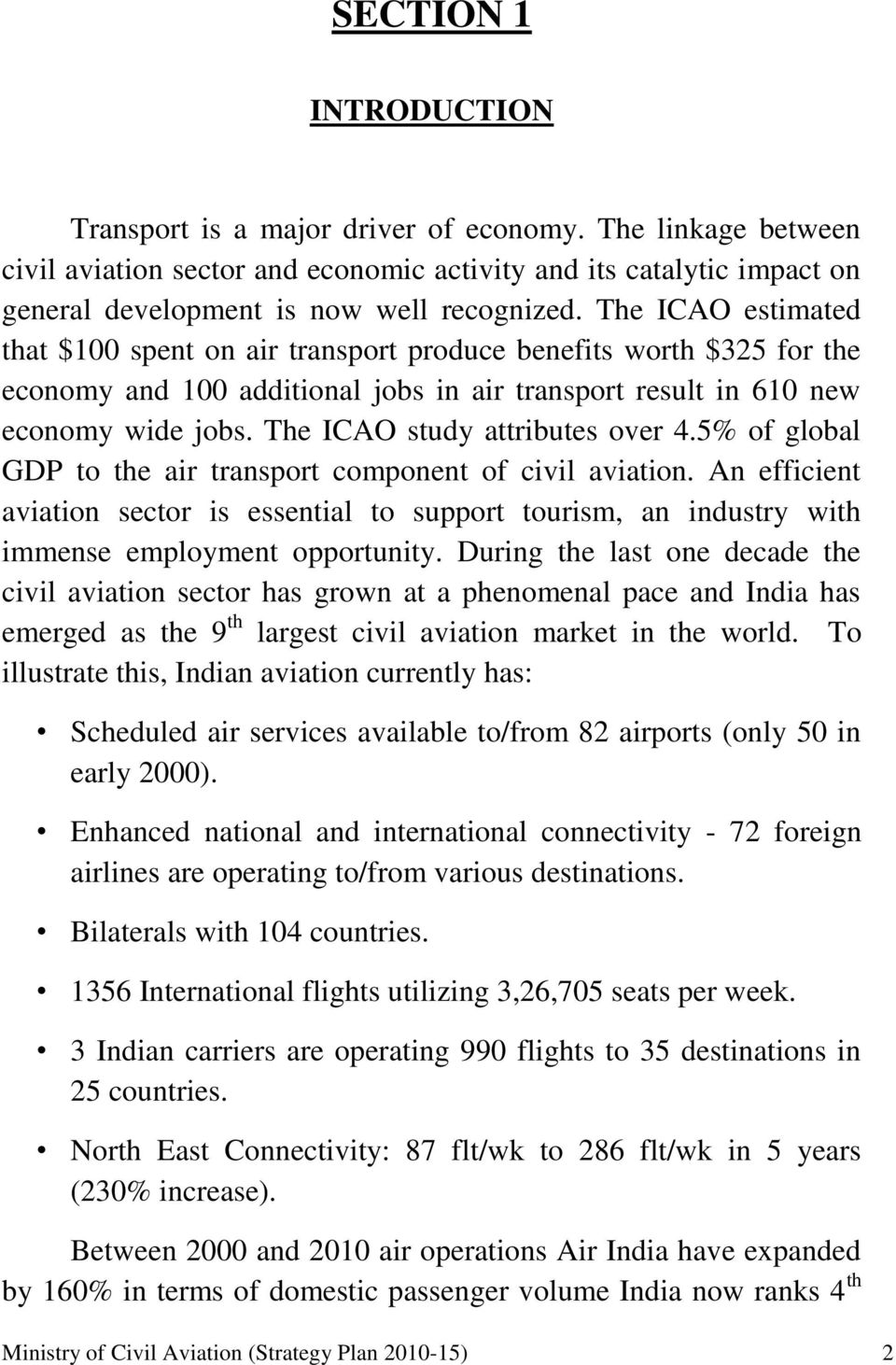 The ICAO study attributes over 4.5% of global GDP to the air transport component of civil aviation.