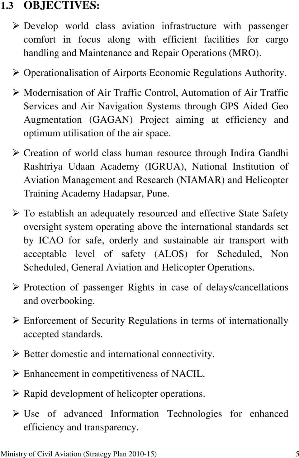 Modernisation of Air Traffic Control, Automation of Air Traffic Services and Air Navigation Systems through GPS Aided Geo Augmentation (GAGAN) Project aiming at efficiency and optimum utilisation of