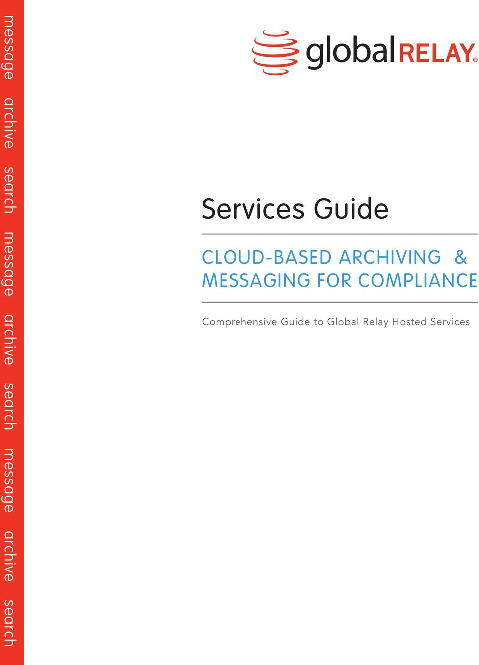 CLOUD-BASED ARCHIVING & MESSAGING FOR