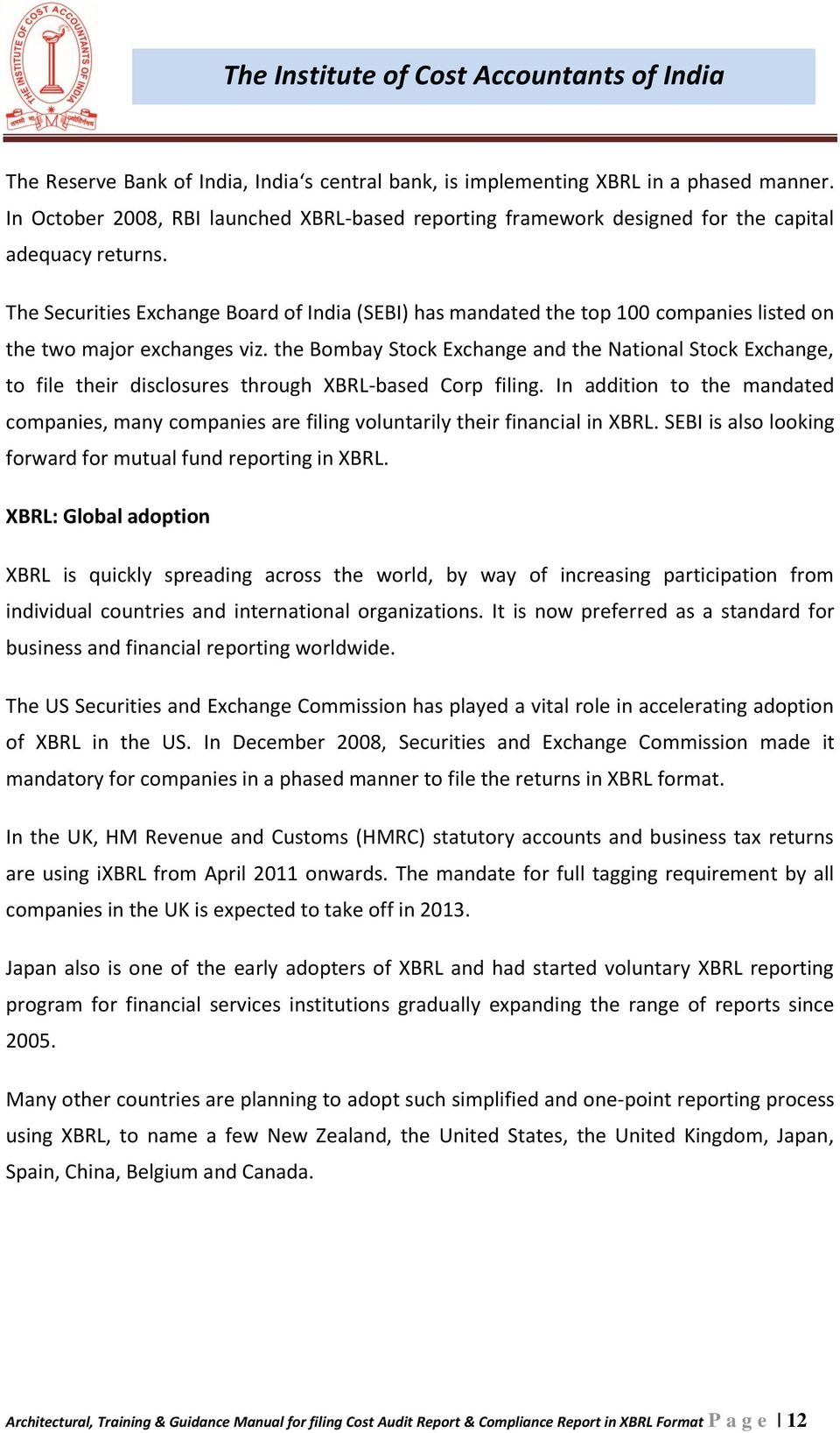 the Bombay Stock Exchange and the National Stock Exchange, to file their disclosures through XBRL-based Corp filing.
