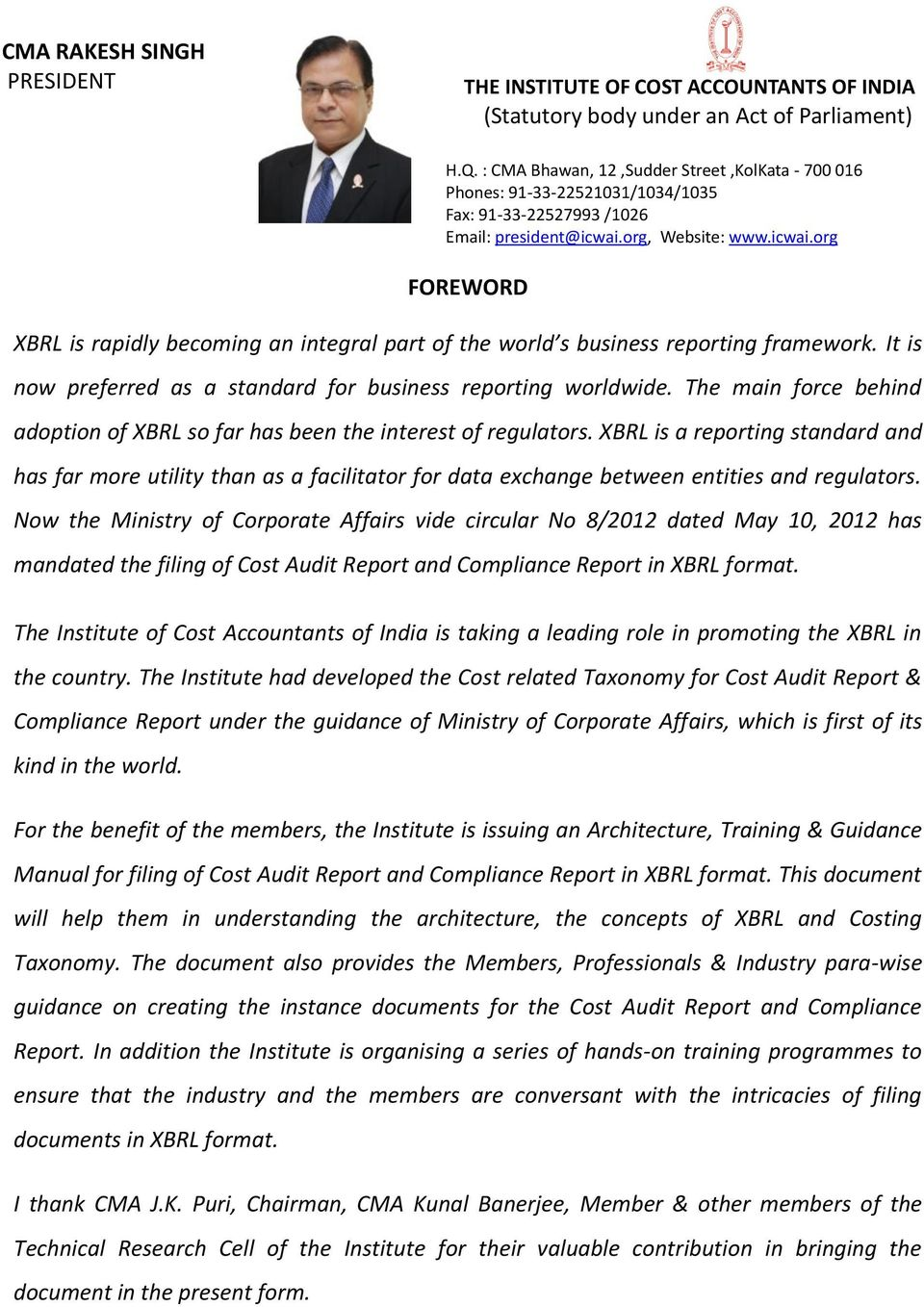 org, Website: www.icwai.org FOREWORD XBRL is rapidly becoming an integral part of the world s business reporting framework. It is now preferred as a standard for business reporting worldwide.