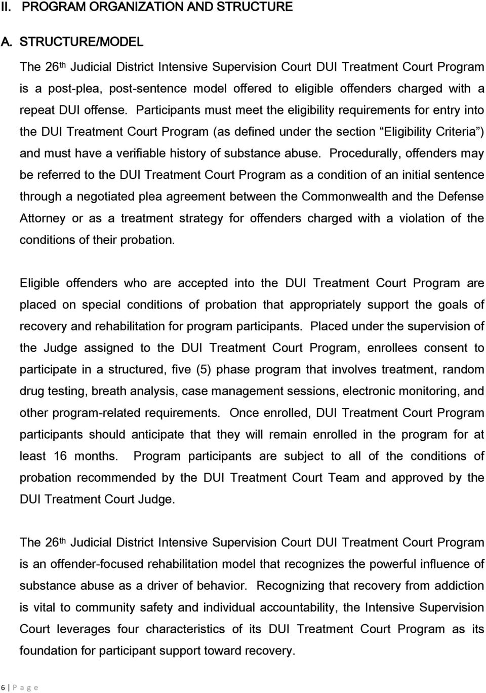 Participants must meet the eligibility requirements for entry into the DUI Treatment Court Program (as defined under the section Eligibility Criteria ) and must have a verifiable history of substance