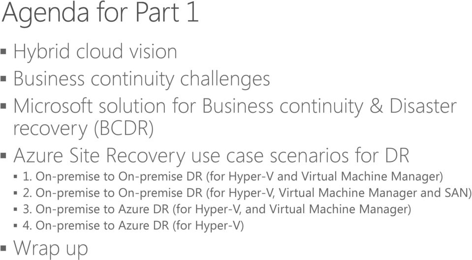 On-premise to On-premise DR (for Hyper-V and Virtual Machine Manager) 2.