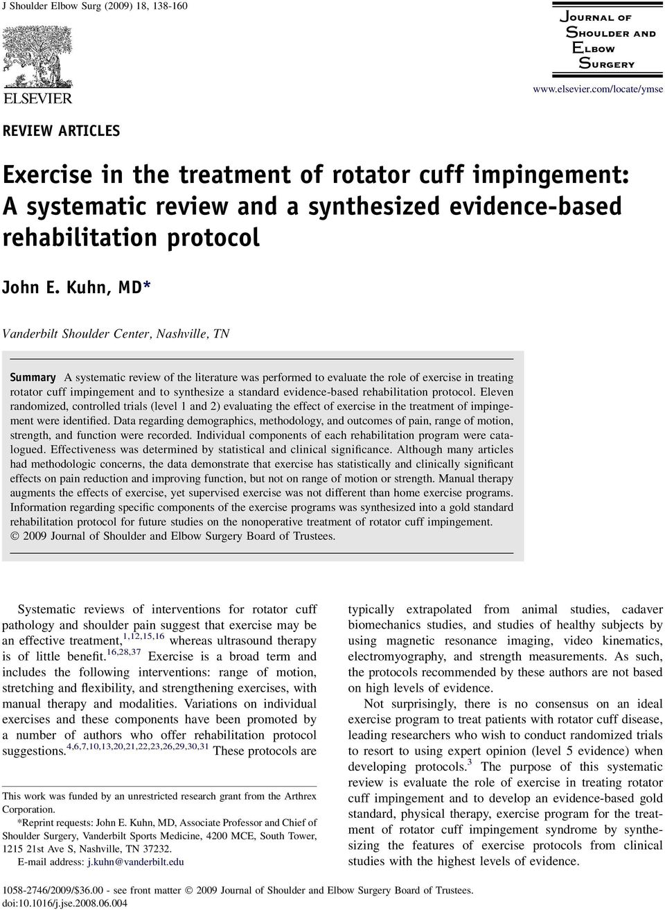 Kuhn, MD* Vanderbilt Shoulder Center, Nashville, TN Summary A systematic review of the literature was performed to evaluate the role of exercise in treating rotator cuff impingement and to synthesize
