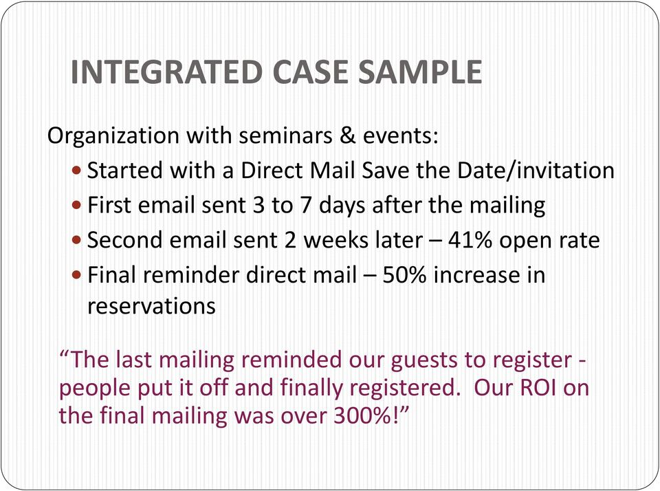 open rate Final reminder direct mail 50% increase in reservations The last mailing reminded our