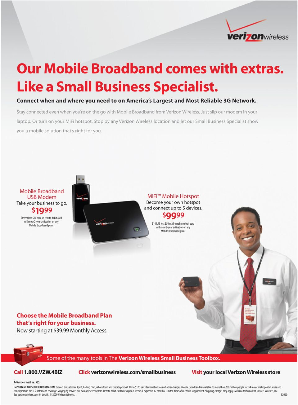 verizon wireless marketing plan There are two verizon wireless plans for mobile broadband (also known as broadbandaccess verizon mobile broadband) before march 2nd, 2008, the 5gb verizon wireless plan was marketed as unlimited interestingly enough, within their terms of service, they stated.