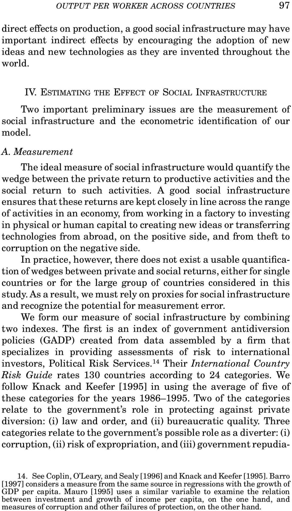 ESTIMATING THE EFFECT OF SOCIAL INFRASTRUCTURE Two important preliminary issues are the measurement of social infrastructure and the econometric identification of our model. A.