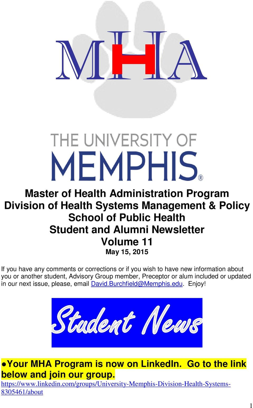 Advisory Group member, Preceptor or alum included or updated in our next issue, please, email David.Burchfield@Memphis.edu. Enjoy!