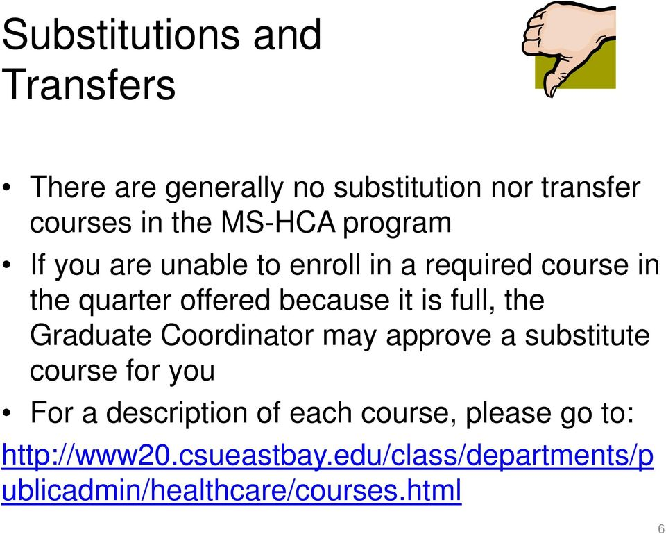 full, the Graduate Coordinator may approve a substitute course for you For a description of each
