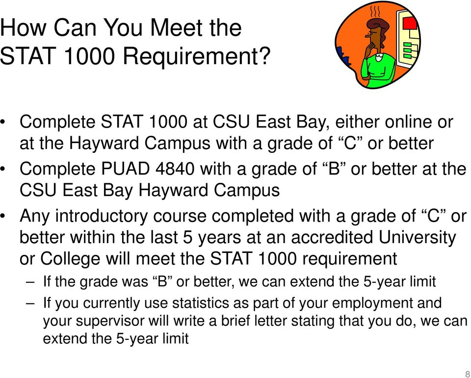the CSU East Bay Hayward Campus Any introductory course completed with a grade of C or better within the last 5 years at an accredited University or