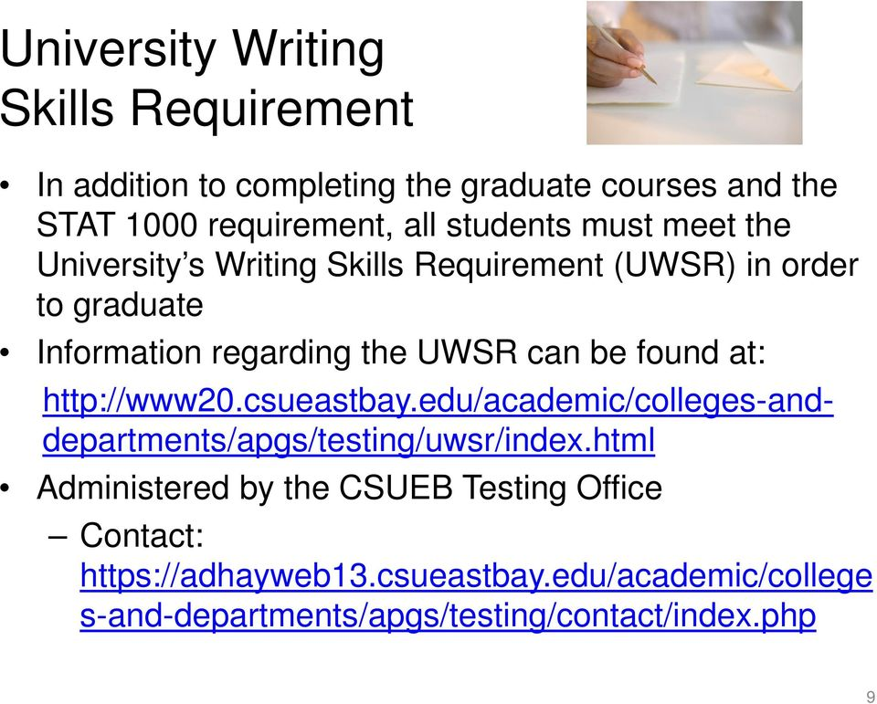 can be found at: http://www20.csueastbay.edu/academic/colleges-anddepartments/apgs/testing/uwsr/index.