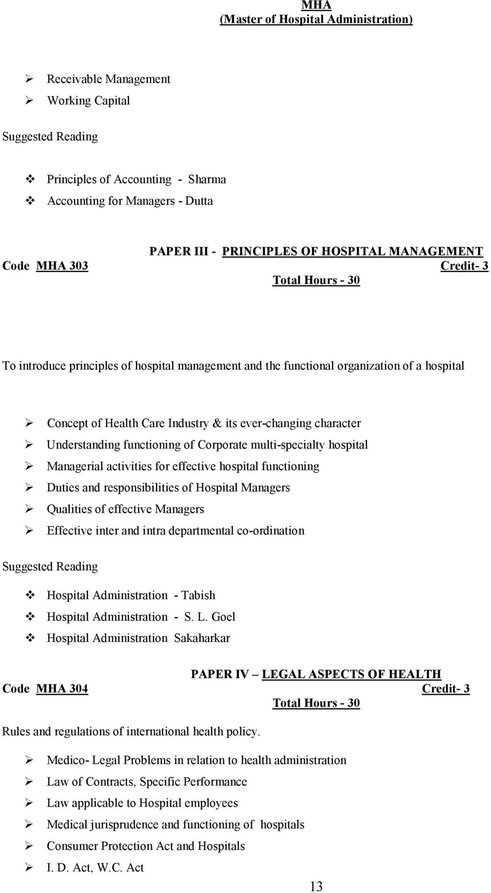 Managerial activities for effective hospital functioning Duties and responsibilities of Hospital Managers Qualities of effective Managers Effective inter and intra departmental co-ordination Hospital