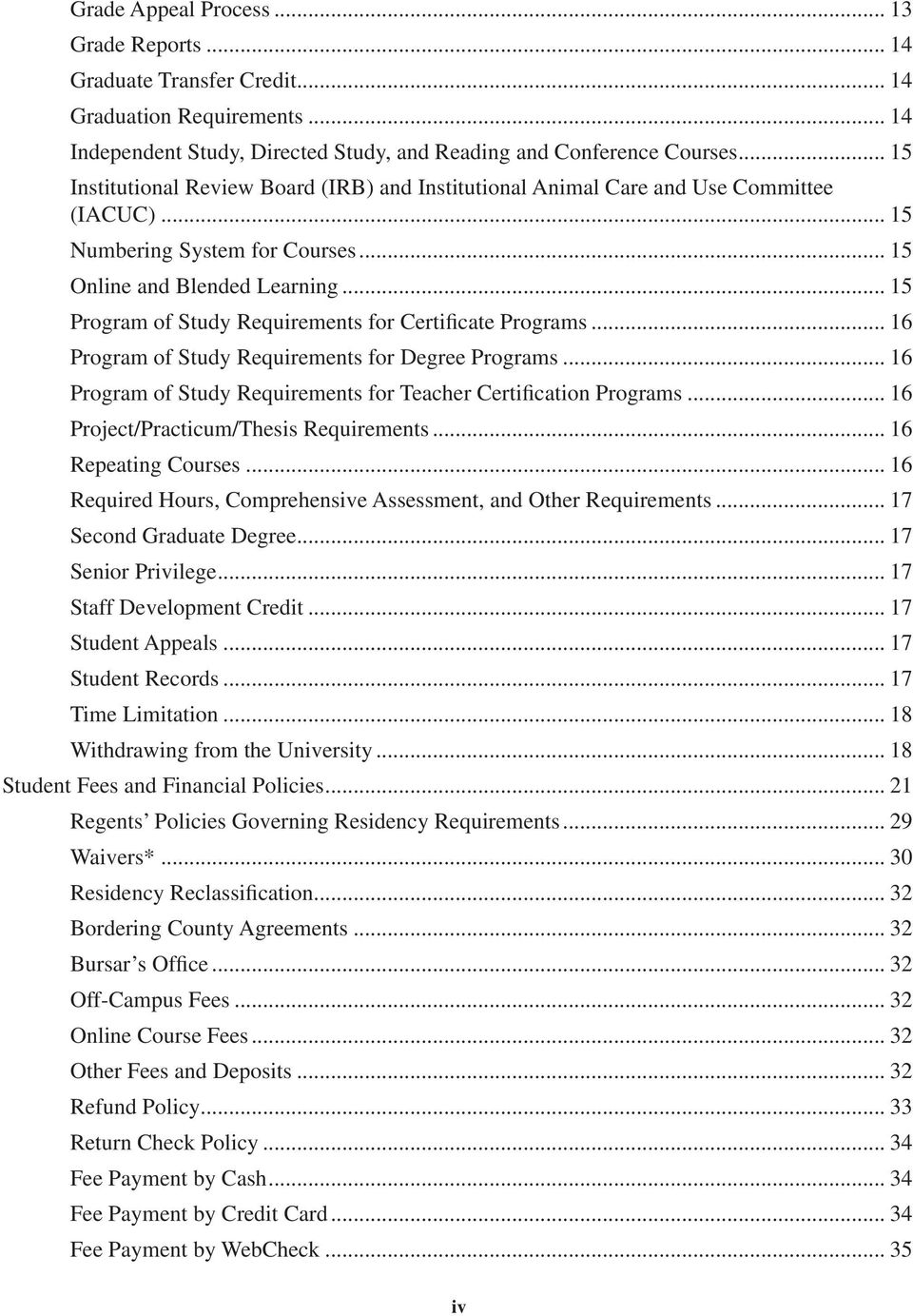 .. 15 Program of Study Requirements for Certificate Programs... 16 Program of Study Requirements for Degree Programs... 16 Program of Study Requirements for Teacher Certification Programs.
