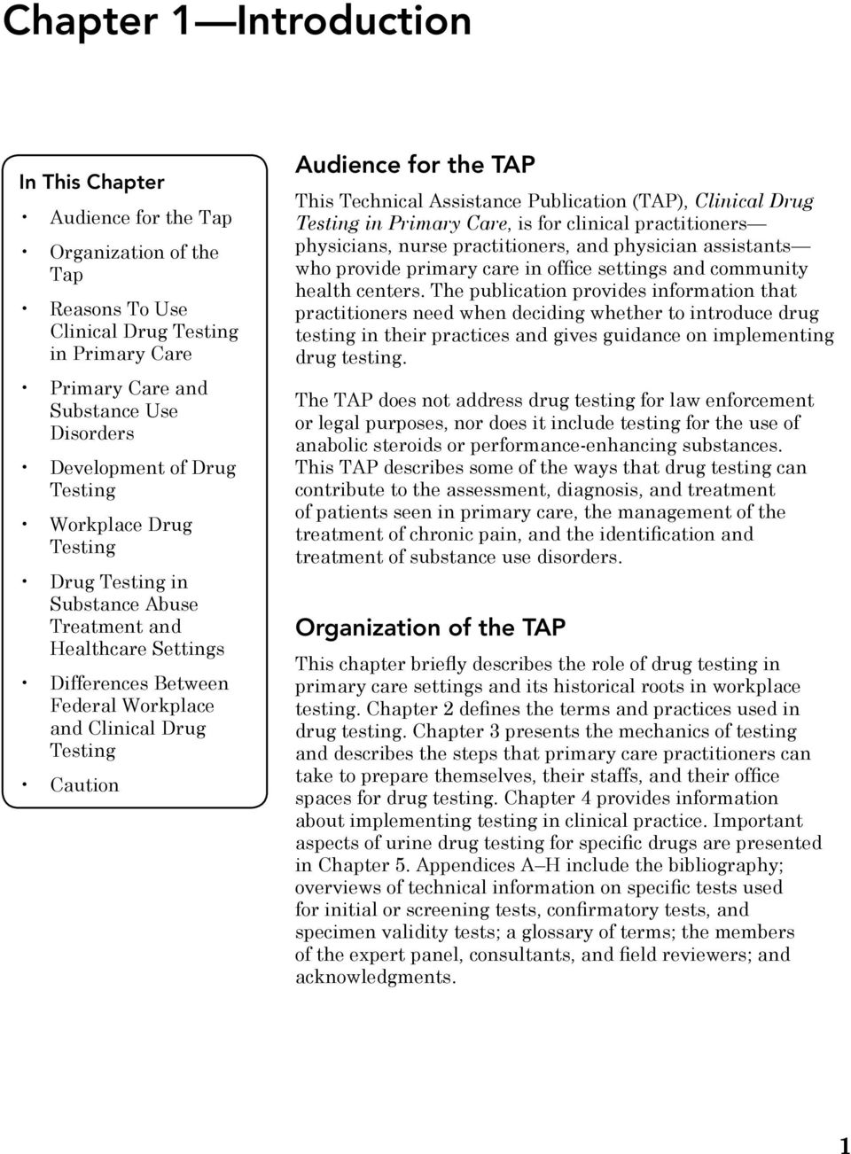 Technical Assistance Publication (TAP), Clinical Drug Testing in Primary Care, is for clinical practitioners physicians, nurse practitioners, and physician assistants who provide primary care in
