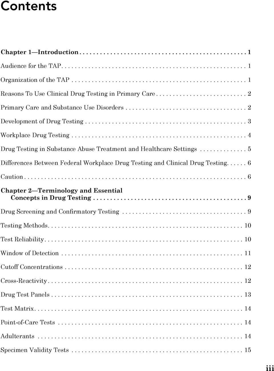 ..5 Differences Between Federal Workplace Drug Testing and Clinical Drug Testing....6 Caution...6 Chapter 2 Terminology and Essential Concepts in Drug Testing.
