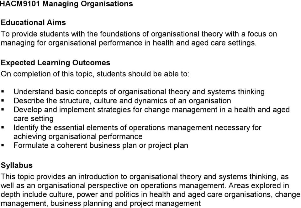 health and aged care setting Identify the essential elements of operations management necessary for achieving organisational performance Formulate a coherent business plan or project plan This topic