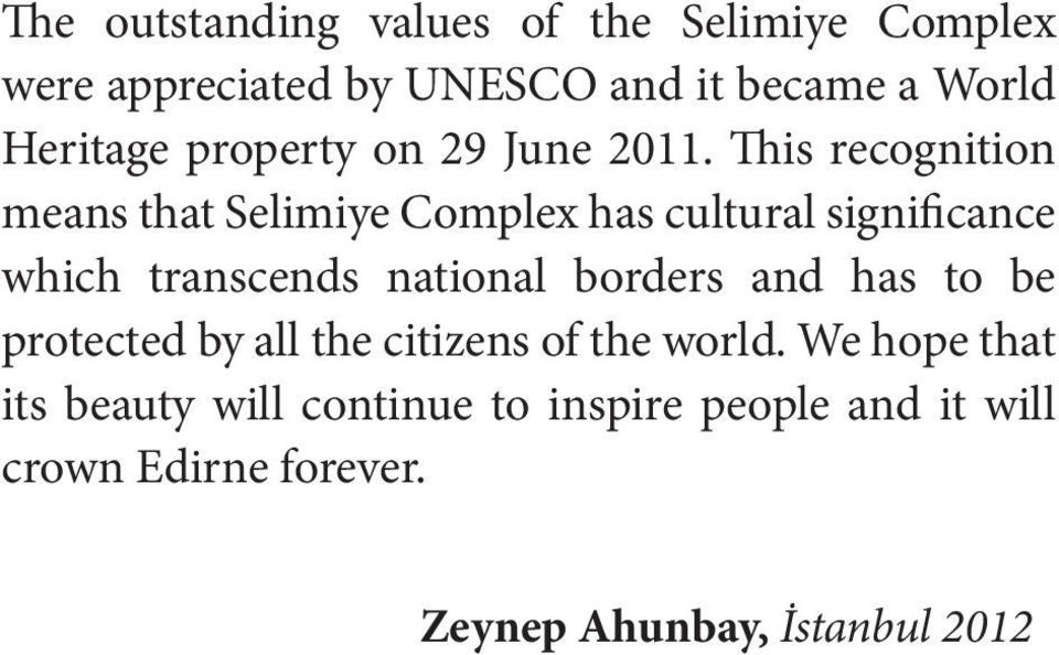 This recognition means that Selimiye Complex has cultural significance which transcends national