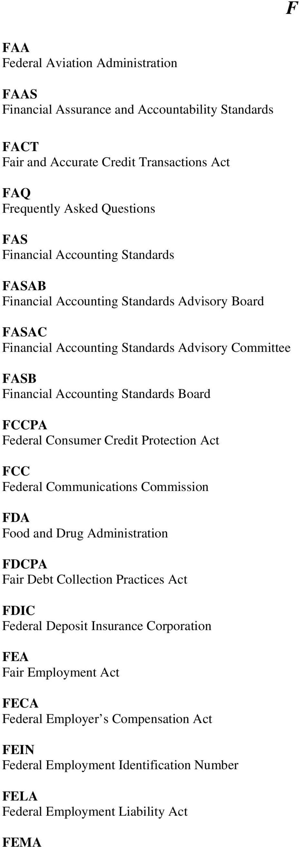 Board FCCPA Federal Consumer Credit Protection Act FCC Federal Communications Commission FDA Food and Drug Administration FDCPA Fair Debt Collection Practices Act FDIC Federal