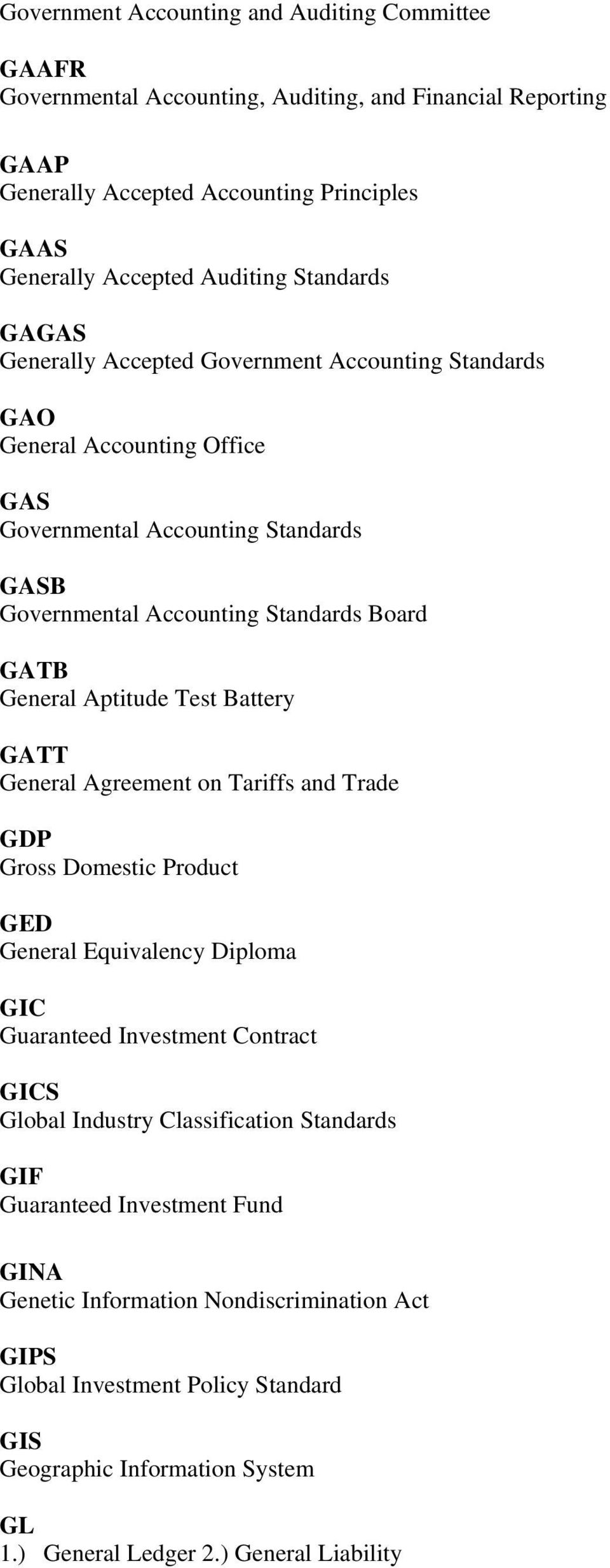 Aptitude Test Battery GATT General Agreement on Tariffs and Trade GDP Gross Domestic Product GED General Equivalency Diploma GIC Guaranteed Investment Contract GICS Global Industry Classification