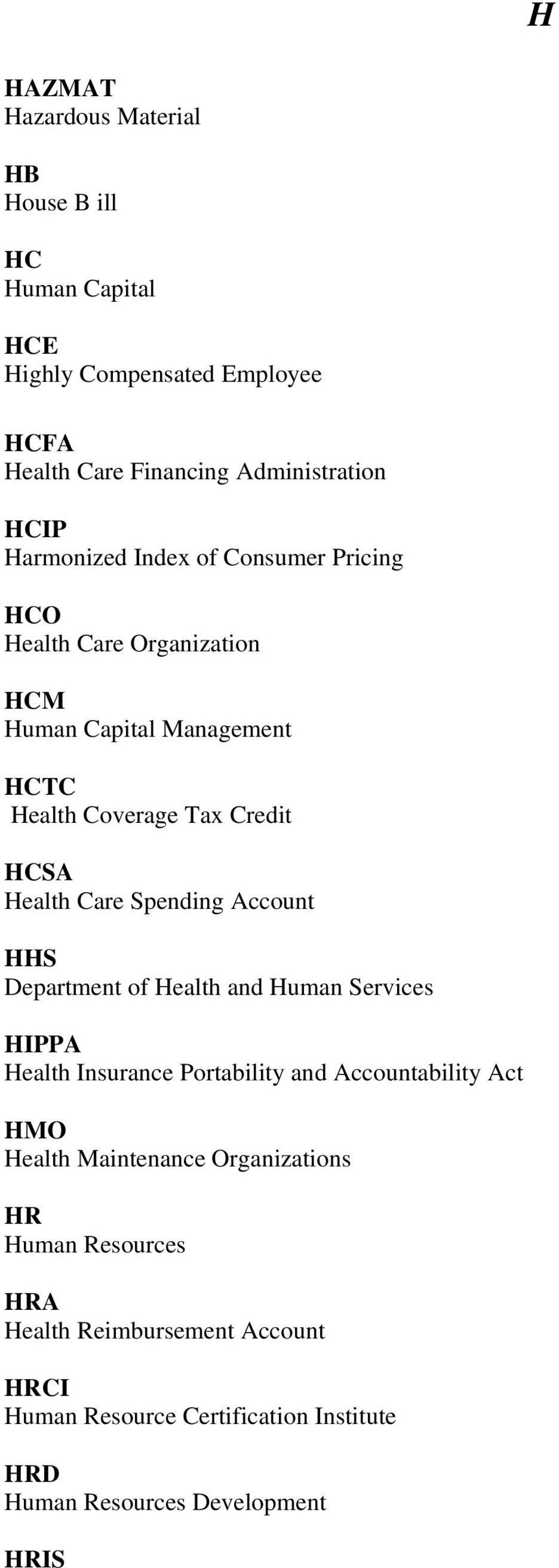 Care Spending Account HHS Department of Health and Human Services HIPPA Health Insurance Portability and Accountability Act HMO Health