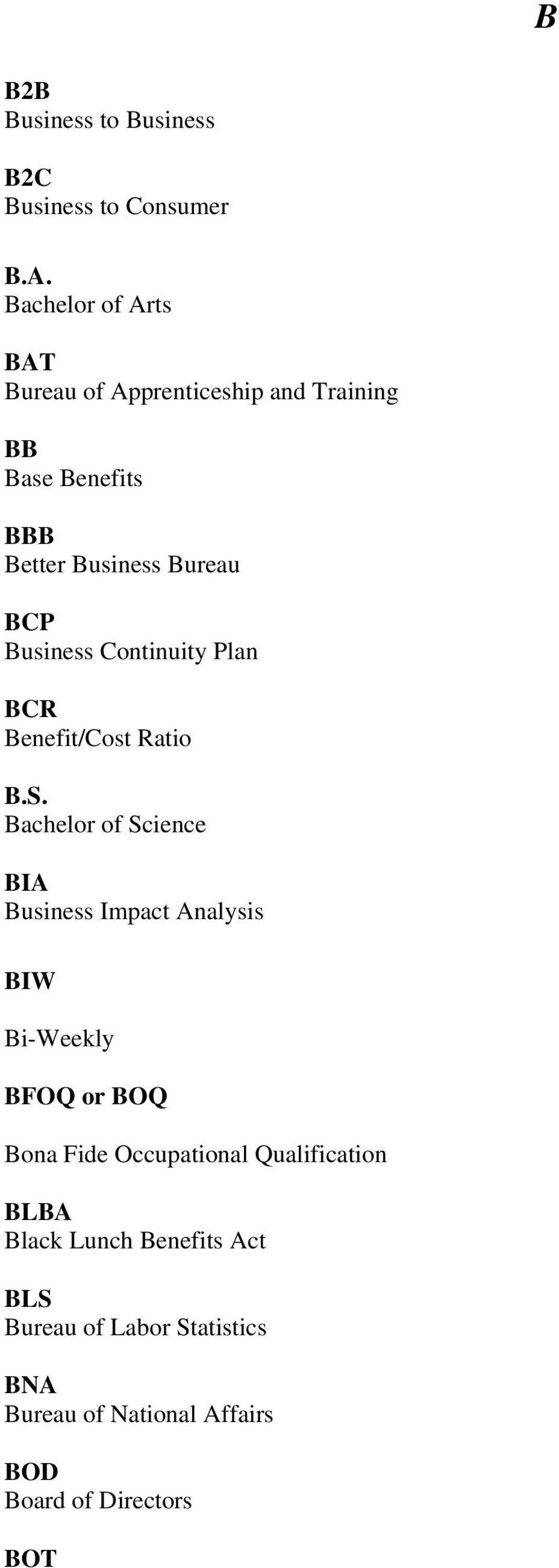 Business Continuity Plan BCR Benefit/Cost Ratio B.S.
