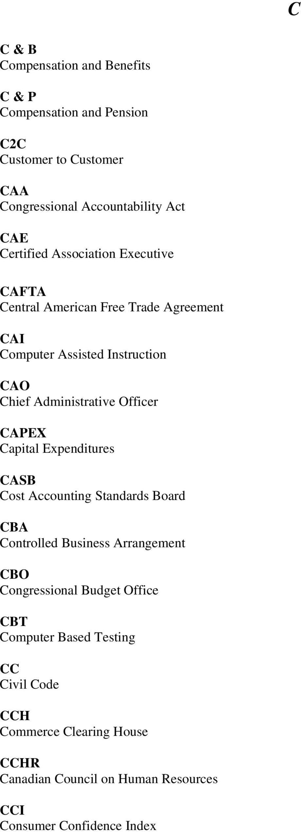 Officer CAPEX Capital Expenditures CASB Cost Accounting Standards Board CBA Controlled Business Arrangement CBO Congressional Budget