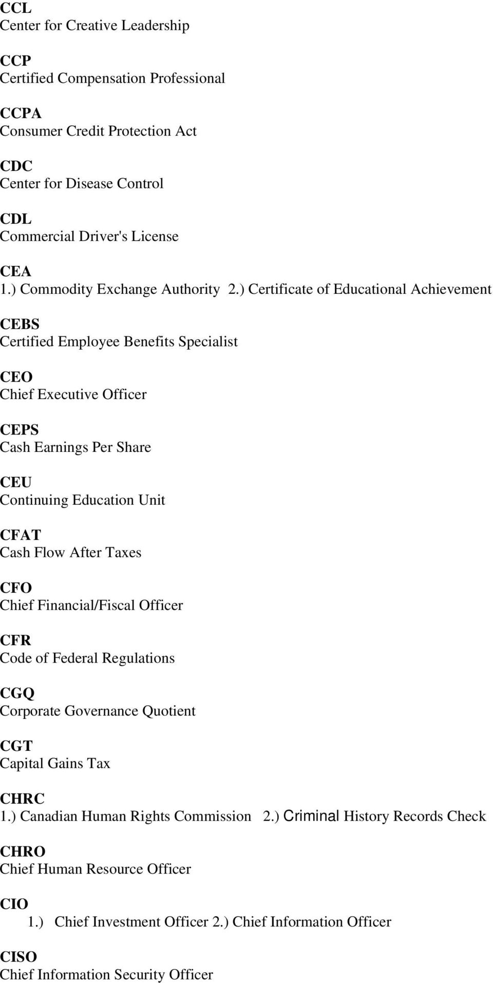 ) Certificate of Educational Achievement CEBS Certified Employee Benefits Specialist CEO Chief Executive Officer CEPS Cash Earnings Per Share CEU Continuing Education Unit CFAT Cash Flow