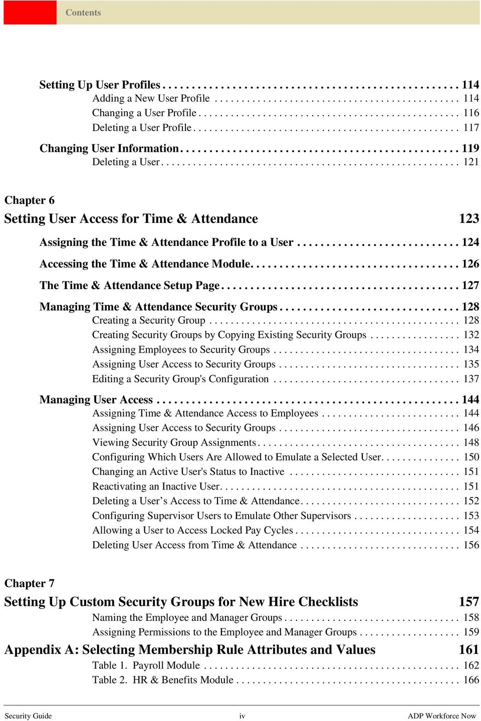 ....................................................... 121 Chapter 6 Setting User Access for Time & Attendance 123 Assigning the Time & Attendance Profile to a User.