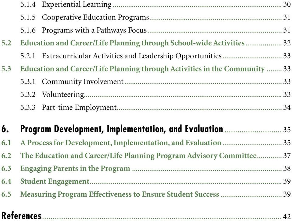 Program Development, Implementation, and Evaluation... 35 6.1 A Process for Development, Implementation, and Evaluation... 35 6.2 The Education and Career/Life Planning Program Advisory Committee.