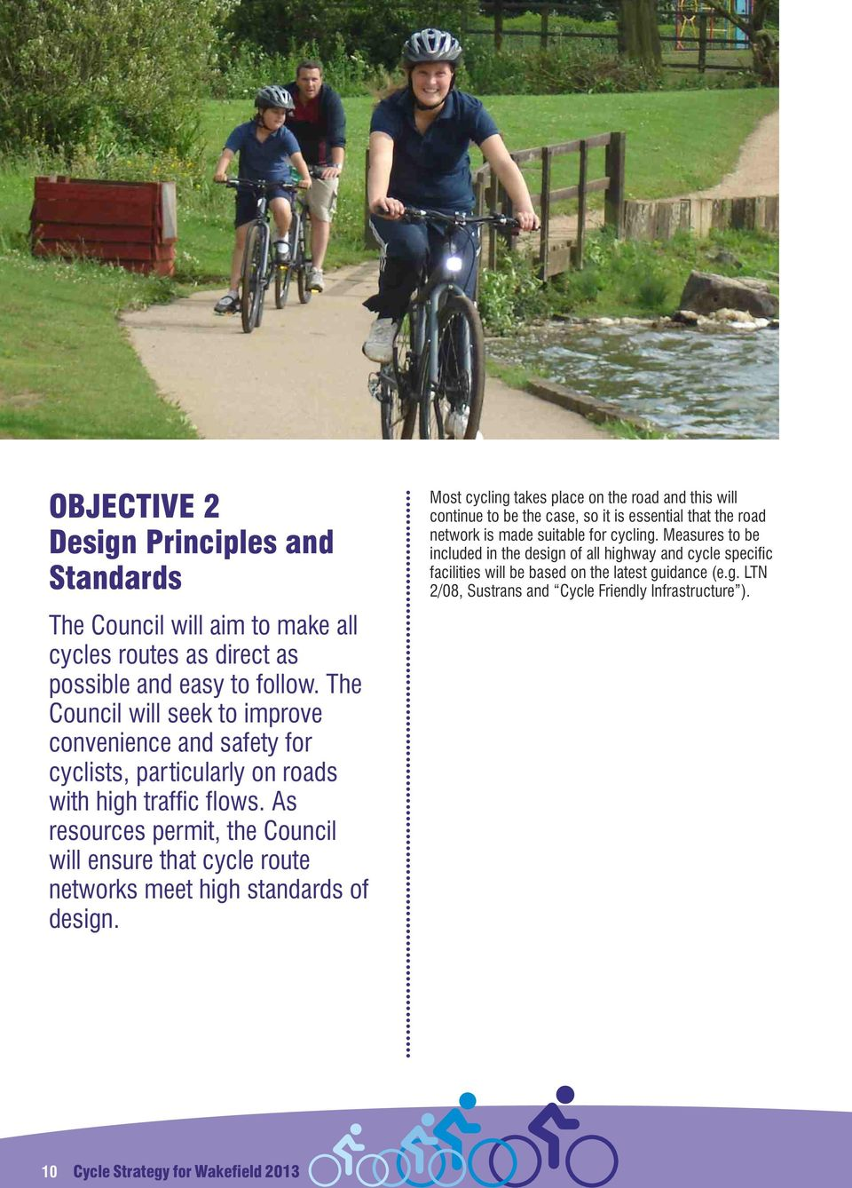 As resources permit, the Council will ensure that cycle route networks meet high standards of design.